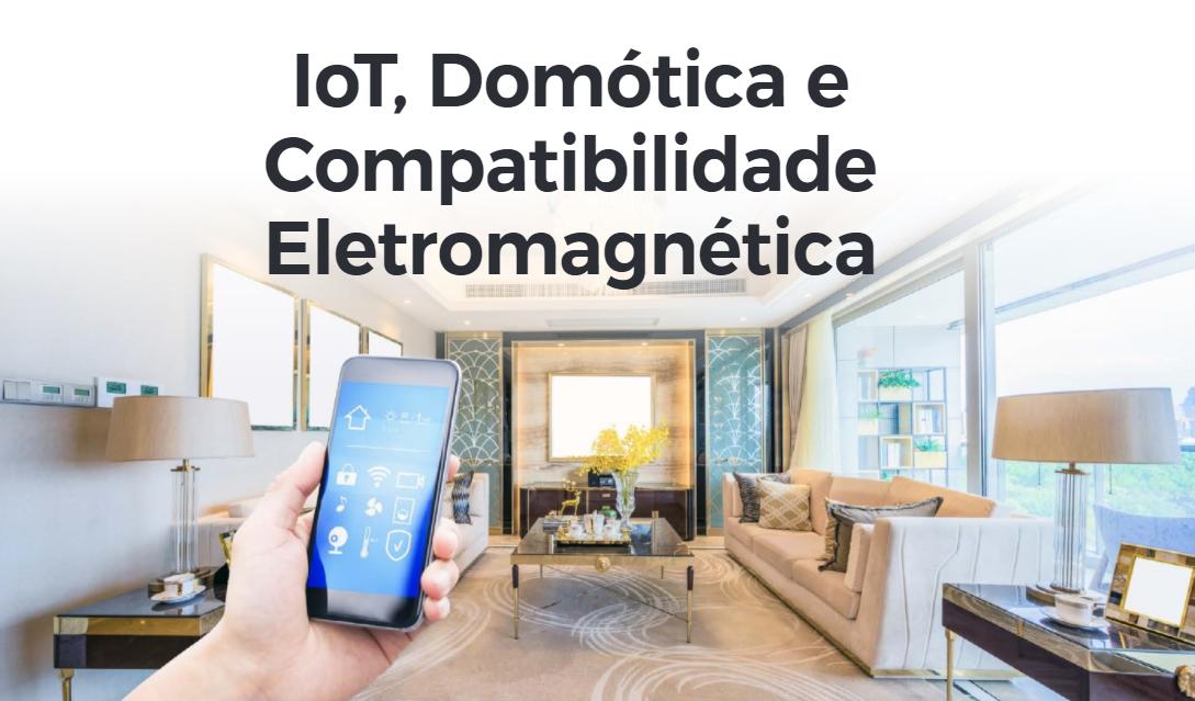 IoT, Domótica e Compatibilidade Eletromagnética
